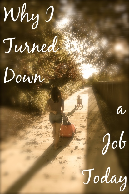 Why I Turned Down a Job Today