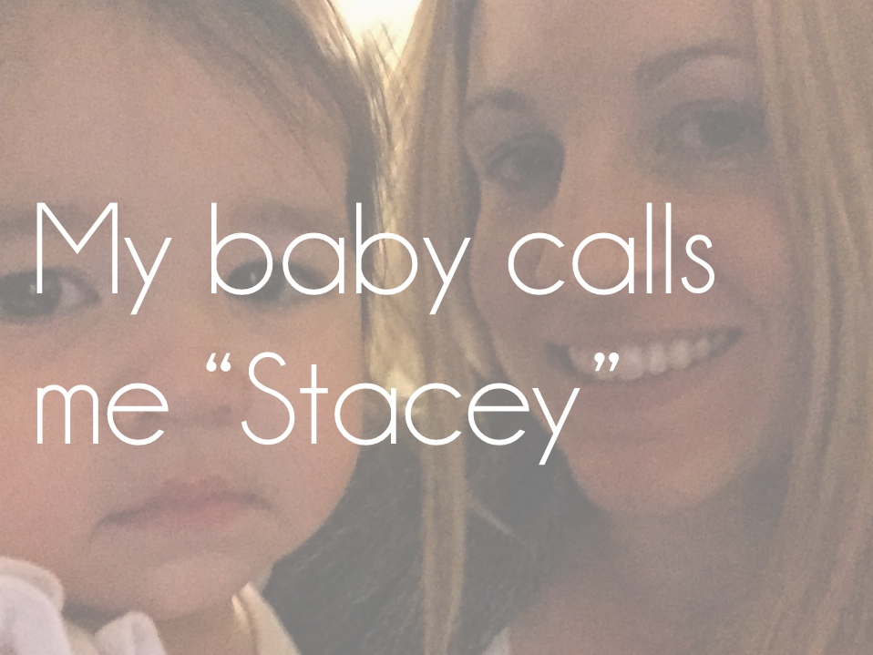 My Baby Calls Me Stacey