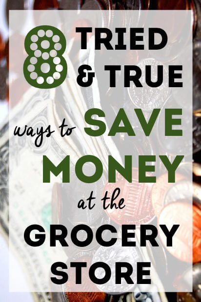 8 tried and true ways to save money at the grocery store