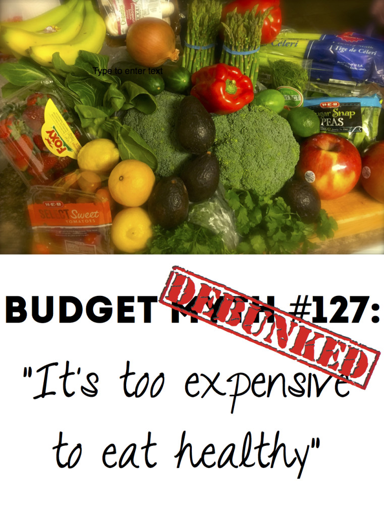 Budget Myth Debunked: It's Too Expensive to Eat Healthy