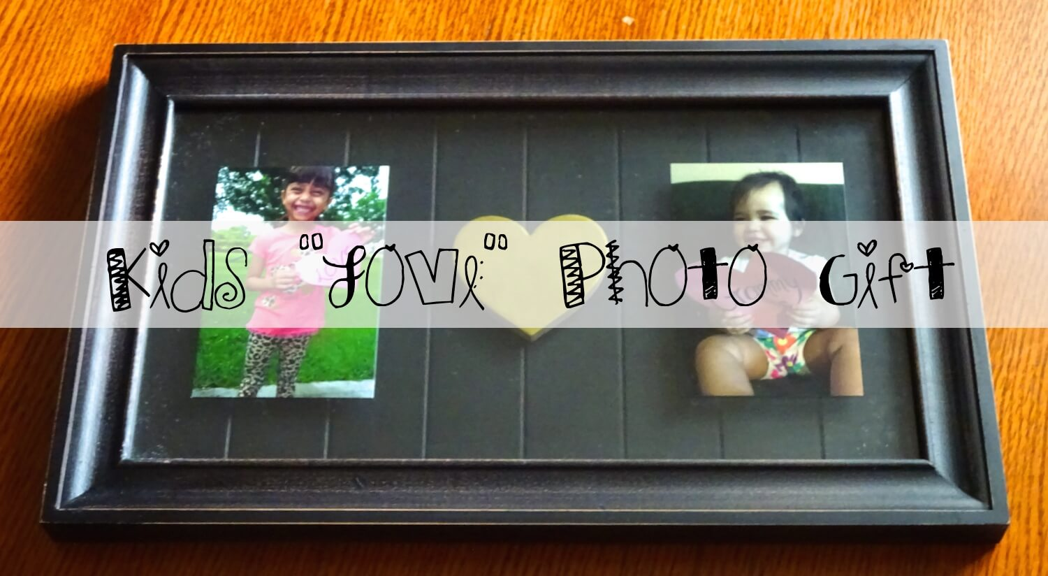 """Crafting with Kids: DIY """"Love"""" Photo Gift"""