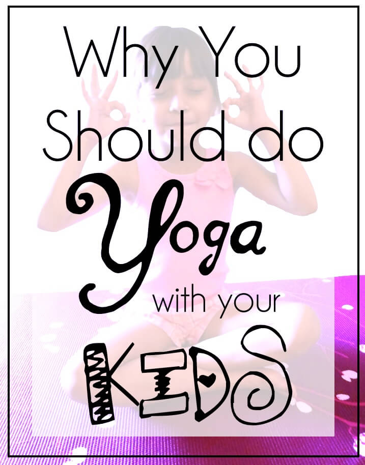 Why you should do yoga with your kids
