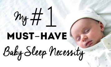 Must Have Baby Sleep Product