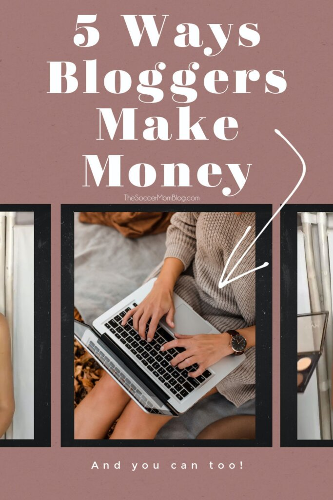 """woman on laptop with text """"5 Ways Bloggers Make Money"""""""