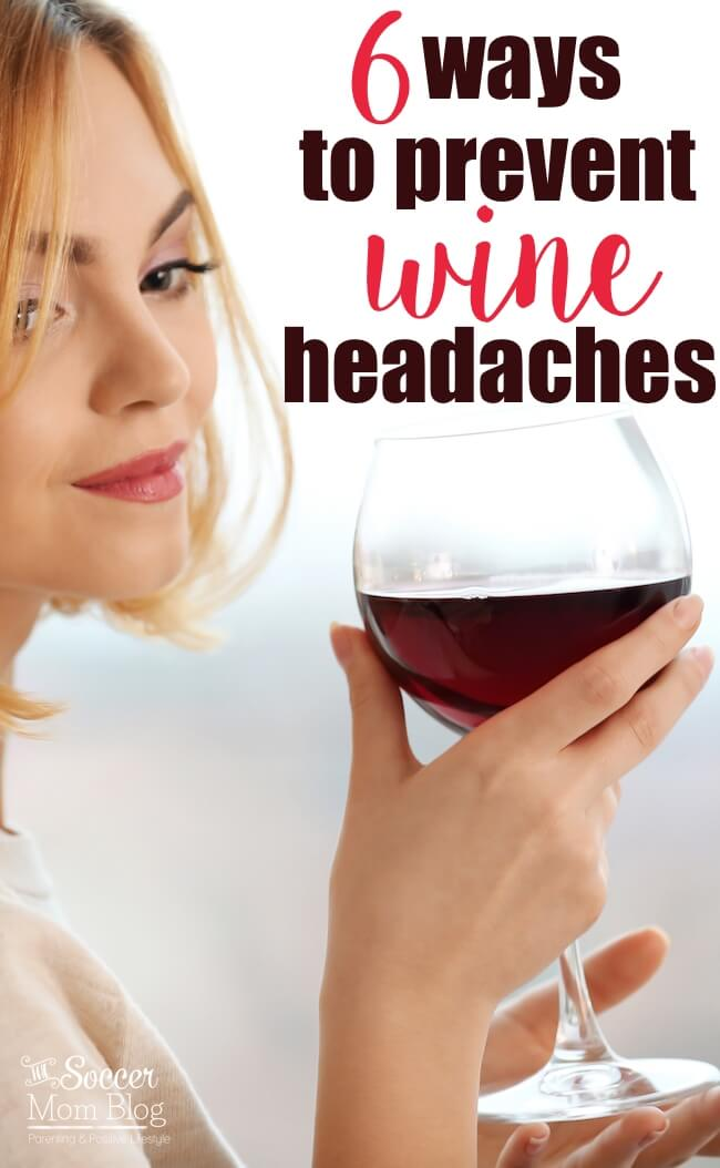 Now that I'm older, I can REALLY feel it the next day when I have just a glass or two of wine! But these 6 ways to prevent wine headaches really help!