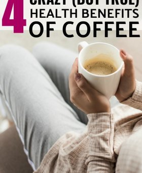 4 Crazy (But True) Reasons Drinking Coffee is GOOD for You