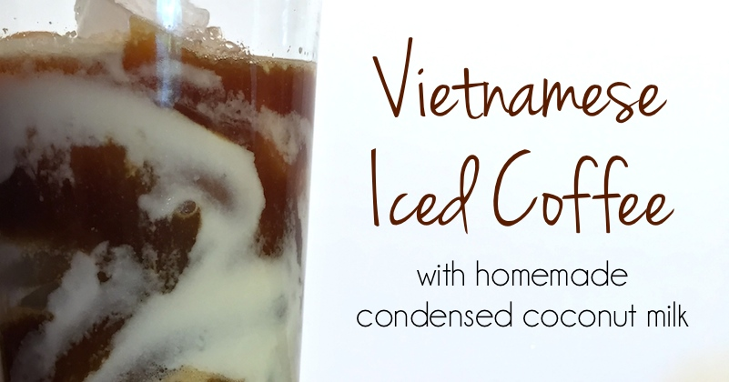 Vietnamese Iced Coffee with Homemade Condensed Coconut Milk
