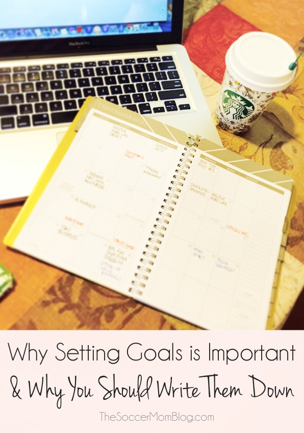 Why setting goals is important and why you should take the extra step to write them down! Plus I'll share my monthly goals for October. - The Soccer Mom Blog