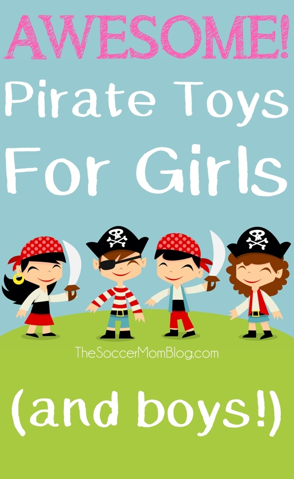 Must-have pirate toys for girls...or anyone really! Moms, dads, boys, AND girls will all love these toys, games, & books for a arrrhhhh-some time together!
