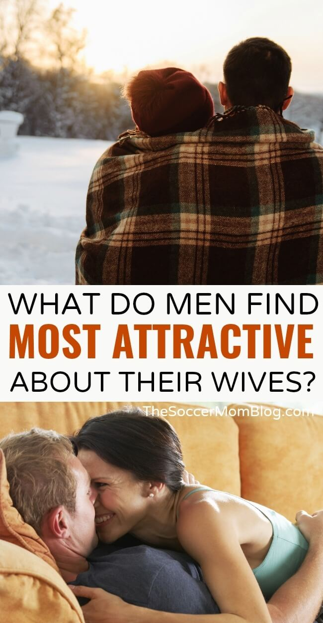 Do you know what men think is most attractive about their wives? Stop guessing!