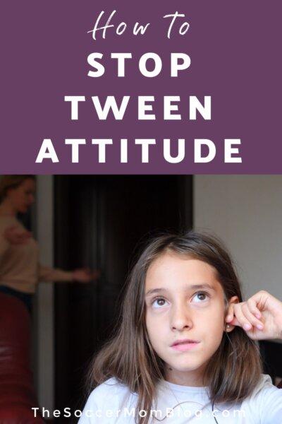 """teen girl ignoring mom; text overlay """"How to Stop Tween Attitude"""""""