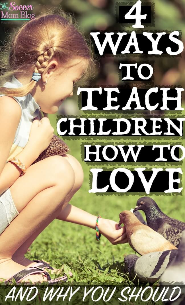Some days it is hard not to feel hopeless when we've been pummeled with so much negativity, violence, and sadness. Why teaching children love is crucial and 4 ways to do so with intention.