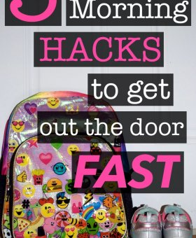 School Morning Hacks to Get Out the Door…Fast!