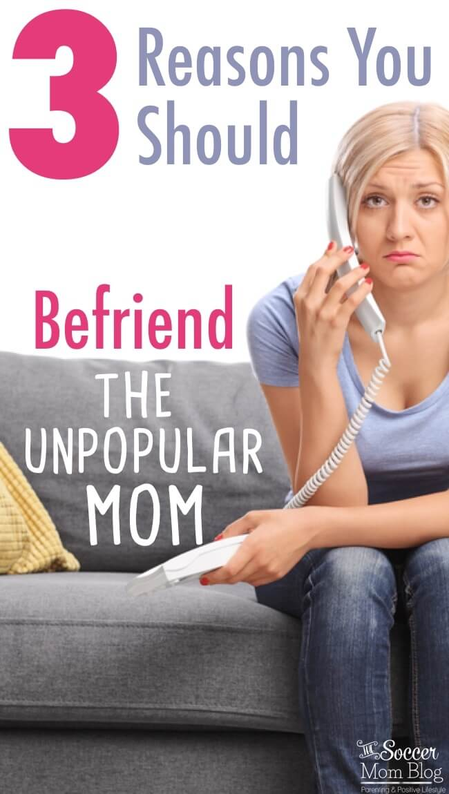 3 Reasons You Should Befriend the Unpopular Mom - The Soccer
