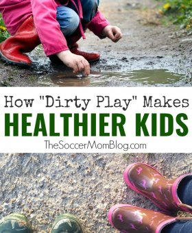 Want Healthier Kids? Let them get Dirty!
