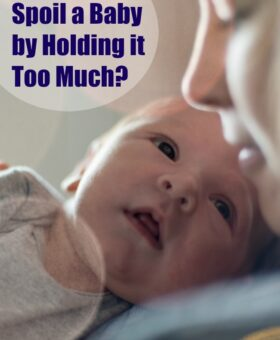 Can You Spoil a Baby by Holding them Too Much?