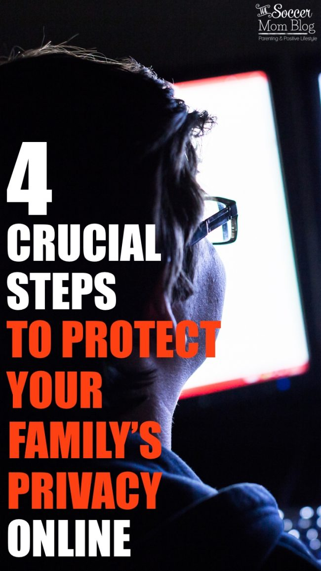 protect-online-privacyDo you know the first steps to protect your family privacy online? 4 things that many people don't know that can jeopardize their safety.