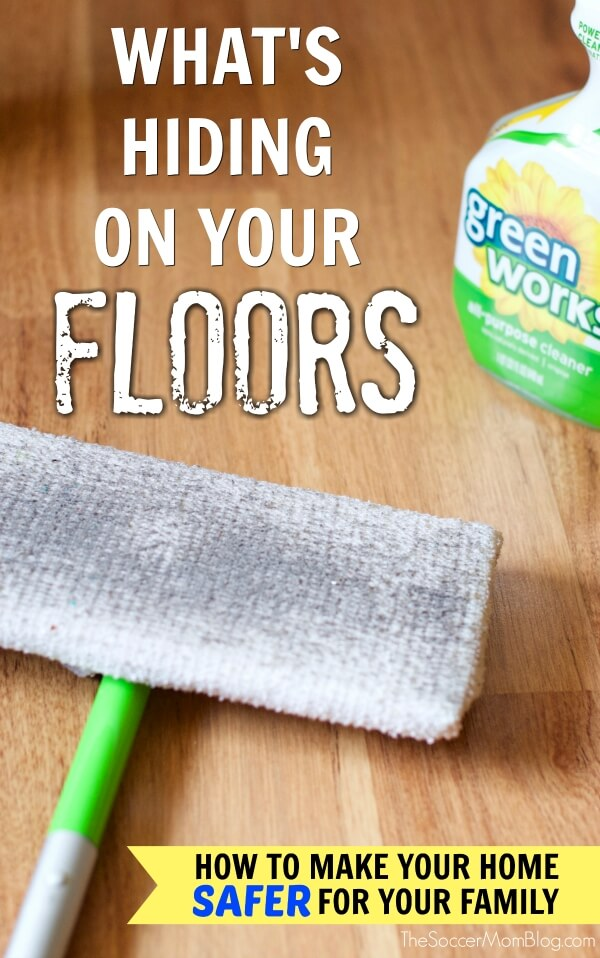 You don't want to know the number of bacteria on the floor of your home! (More than the garbage can!) How to make your floors safer for kids and pets.
