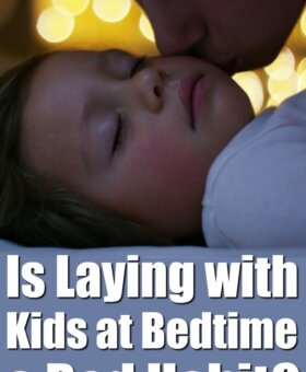 Laying with Your Kids at Night is Not a Bad Habit