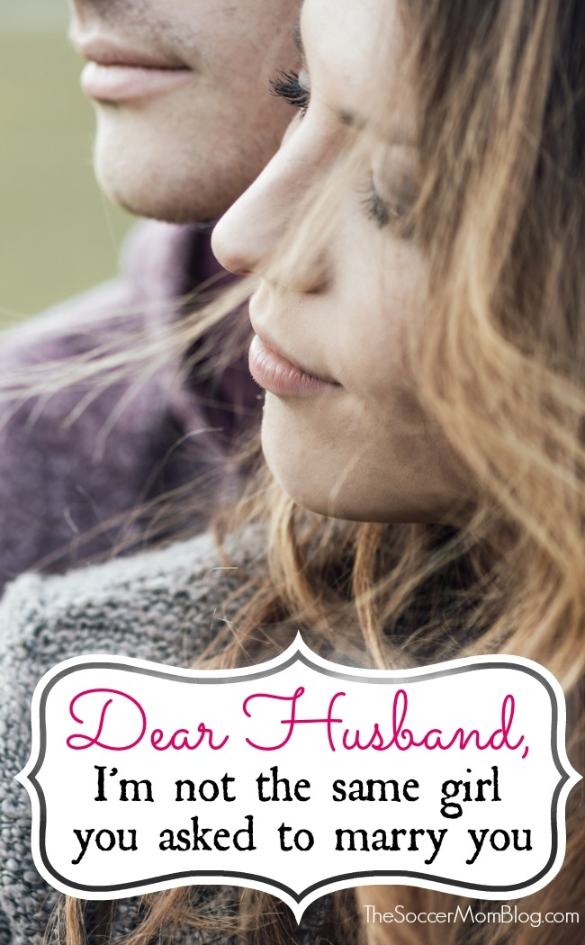 """Dear husband, I want to apologize. I'm not the same girl you asked to marry you years ago."" Reflections on the journey of marriage."