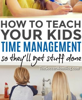 10 Tricks for Teaching Kids Time Management (So they'll get Stuff Done!)