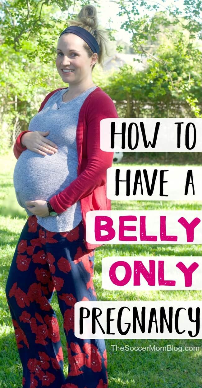 How to have a belly only pregnancy the healthy way - no dieting, no extreme workouts. How to keep pregnancy weight gain in the healthy range, from a mom of 3.
