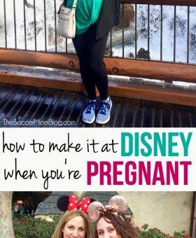 How to Enjoy Disney While Pregnant