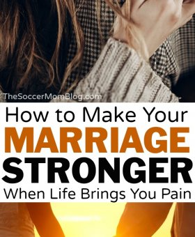 How to Make Your Marriage Stronger when Life Brings You Pain