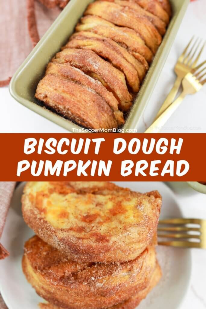pumpkin loaf made with biscuit dough