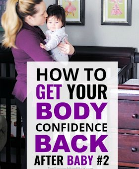 How to Get Your Body Confidence Back After Baby #2