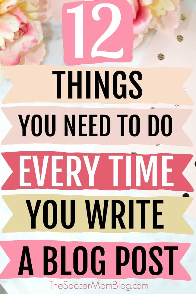 Want to know the secret to successful blog posts? These are the 12 things you MUST do every time you write a new blog post!