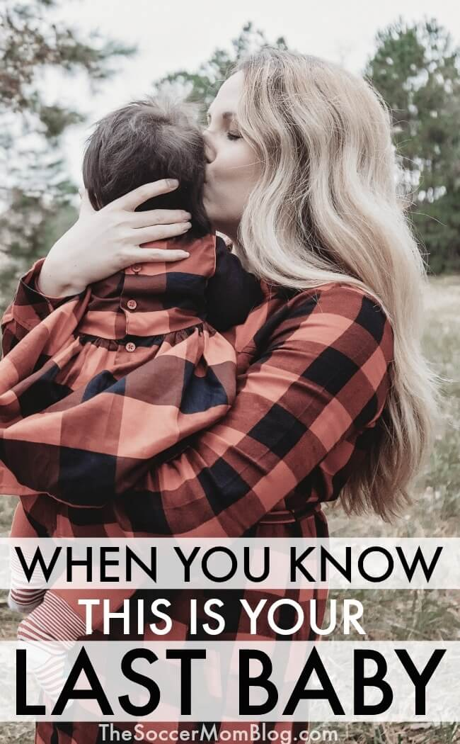 There is something that happens to every mom when she knows that she's done having children. When you know this is your last baby, there are intense feelings that come along with that realization.
