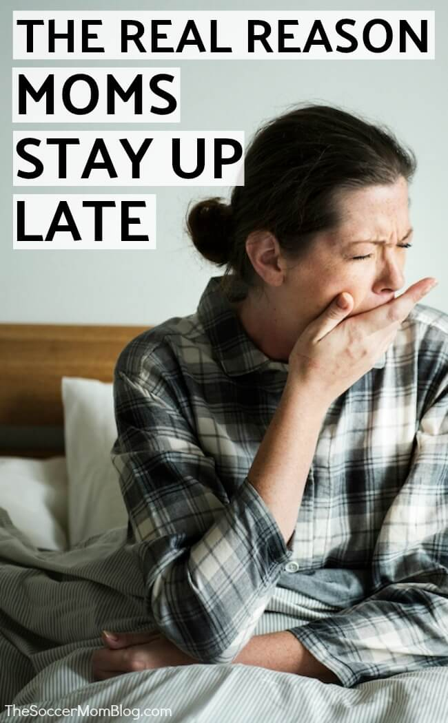 Mystery solved! The real reasons that moms stay up late at night and don't get enough sleep. It might not be what you think.
