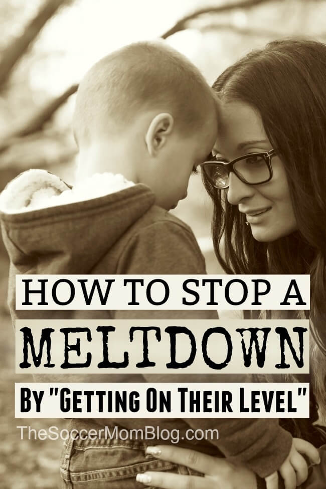 Want to stop a meltdown in its tracks? Get down on THEIR level