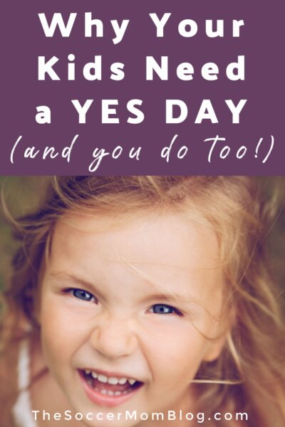 """little girl looking up at camera; text overlay """"Why Your Kids Need a Yes Day"""""""