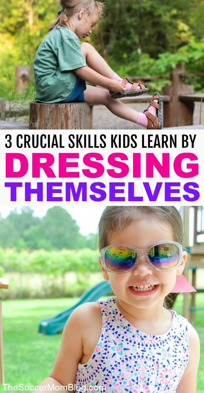 Why researchers and pediatricians alike say that kids who dress themselves are more independent, self-confident, and may even develop stronger critical thinking skills!