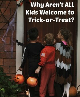 Too Old to Trick or Treat? Why Aren't ALL Kids Welcome on Halloween?