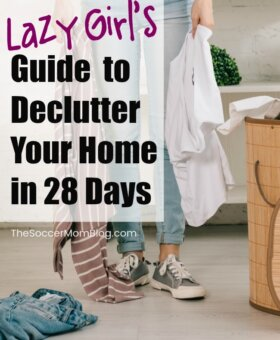 The Lazy Girl's Guide to Declutter Your Home in 28 Days