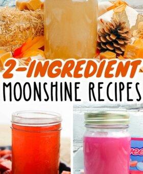 3 Best Homemade Moonshine Recipes