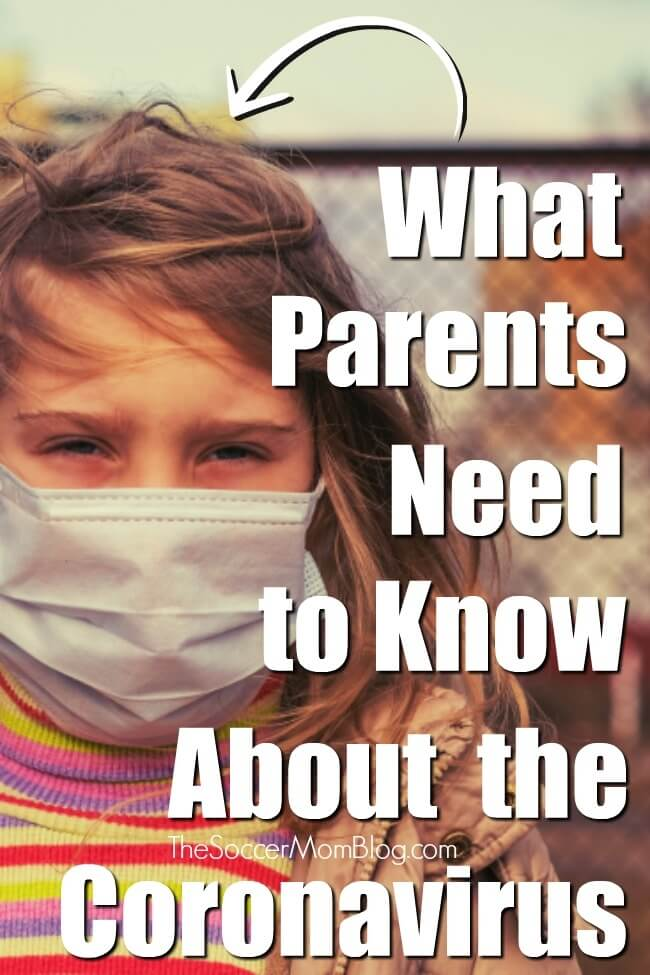 What parents need to know about the coronavirus — what supplies to stock up on, should kids stay home from school, how to protect your family and prepare your home.