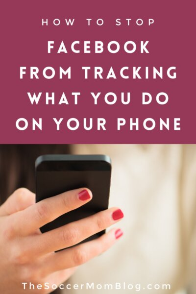 """woman holding phone; text overlay """"How to Stop Facebook from Tracking What You Do On Your Phone"""""""
