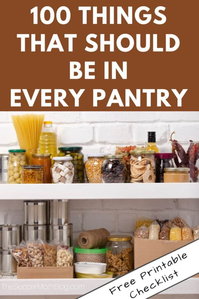 """pantry shelves with jars of food; text overlay: """"100 Things That Should Be In Every Pantry"""""""